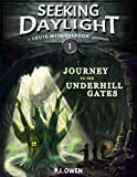 Seeking Daylight - Part I - Journey to the Underhill Gates (Louis Witherspoon Adventure Series Book 1)