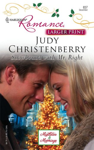 Snowbound With Mr. Right (Larger Print Harlequin Romance: Mistletoe & Marriage), Judy Christenberry
