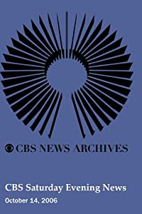 CBS Saturday Evening News (October 14, 2006)