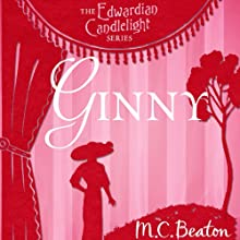 Ginny: Edwardian Candlelight, Book 3 (       UNABRIDGED) by M. C. Beaton Narrated by Emma Powell