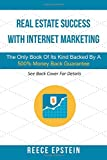 Real Estate Success With Internet Marketing: The Only Book Of Its Kind Backed By A 500% Money Back Guarantee