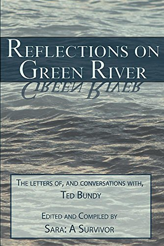 Reflections on Green River: The Letters of, and Conversations with, Ted Bundy