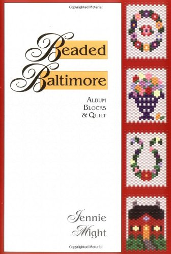 Beaded Baltimore : Album Blocks and Quilt