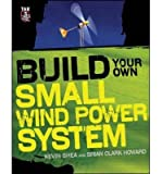 img - for [ { BUILD YOUR OWN SMALL WIND POWER SYSTEM } ] by Shea, Kevin (AUTHOR) Nov-09-2011 [ Paperback ] book / textbook / text book