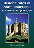 img - for Historic Sites of Northumberland & Newcastle upon Tyne book / textbook / text book
