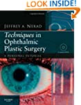 Techniques in Ophthalmic Plastic Surg...