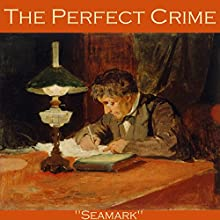 The Perfect Crime  by Seamark, Austin J Small Narrated by Cathy Dobson