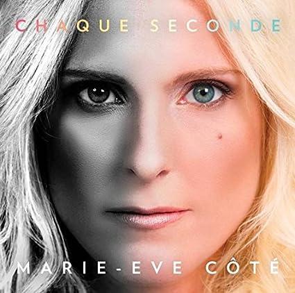 Marie-Ève Côté – Chaque seconde