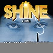 Shine: A Novel: Shine Novel Series Volume 1 | William Bernhardt