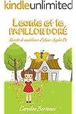 L�onie et le Papillon Dor� (nouvelle version): Avec une Recette d'Anne-Sophie Pic