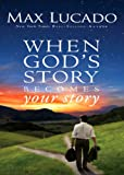 When Gods Story Becomes Your Story