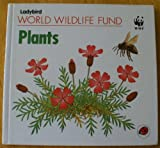 img - for Plants (World Wildlife Fund) book / textbook / text book
