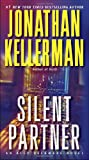 Jonathan Kellerman Silent Partner (Alex Delaware Novels)