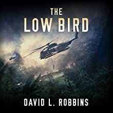 The Low Bird Audiobook by David L. Robbins Narrated by Alexander Cendese