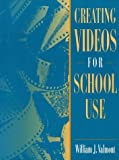 img - for Creating Videos for School Use by Valmont William J. (1994-11-01) Paperback book / textbook / text book