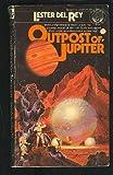 Outpost of Jupiter (0345305051) by Del Rey, Lester