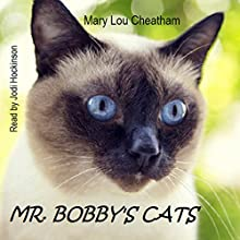 Mr. Bobby's Cats Audiobook by Mary Lou Cheatham Narrated by Jodi Hockinson
