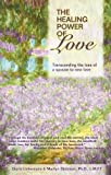 img - for The Healing Power of Love: Transcending the Loss of a Spouse to New Love book / textbook / text book