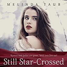 Still Star-Crossed | Livre audio Auteur(s) : Melinda Taub Narrateur(s) : Fiona Hardingham