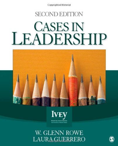 Cases in Leadership, 2nd Edition (The Ivey Casebook Series)