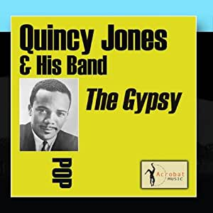 Quincy Jones & His Band - The Gypsy - Amazon.com Music