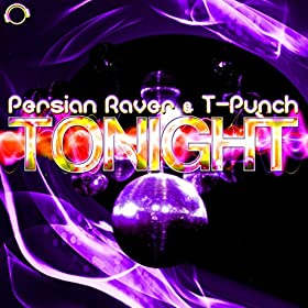 Persian Raver & T-Punch-Tonight