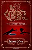 The Architects of the Gifted: The Scarlet Reaper (Volume 1)