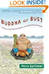 Buddha or Bust: In Search of Truth, M...