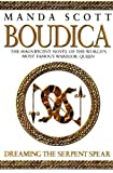 Dreaming the Serpent Spear: Boudica 4 (0676978142) by Scott, Manda