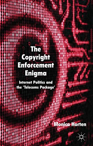 The Copyright Enforcement Enigma: Internet Politics and the 'Telecoms Package'