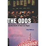 The Odds: One Season, Three Gamblers, and the Death of Their Las Vegas ~ Chad Millman