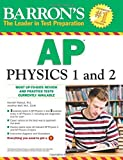 img - for Barron's AP Physics 1 and 2 (Barron's Ap Physics B) by Rideout M.S. Kenneth Wolf M.A. Ed.M. Jonathan (2015-02-01) Paperback book / textbook / text book