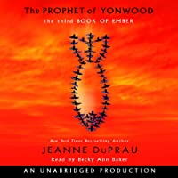 The Prophet of Yonwood (       UNABRIDGED) by Jeanne DuPrau Narrated by Becky Ann Baker