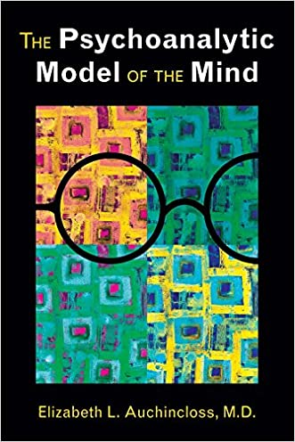 The Psychoanalytic Model of the Mind written by Elizabeth L. Auchincloss