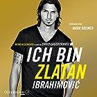 Ich bin Zlatan: Meine Geschichte (       ungekürzt) von Zlatan Ibrahimovic Gesprochen von: Mark Bremer