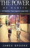 img - for The Power of Habits: 21 Habits that improve your life (Healthy Habits) book / textbook / text book