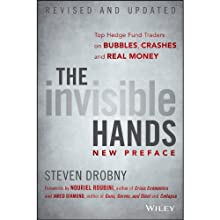 The Invisible Hands: Top Hedge Fund Traders on Bubbles, Crashes, and Real Money, Revised and Updated Audiobook by Steven Drobny, Nouriel Roubini, Jared Diamond Narrated by Basil Sands