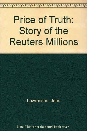 The Price of Truth: The Story of the Reuters Millions
