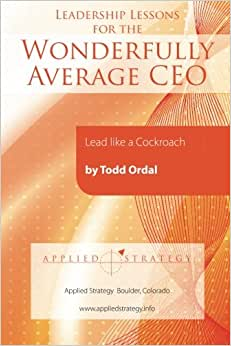 Leadership Lessons For The Wonderfully Average CEO: Lead Like A Cockroach