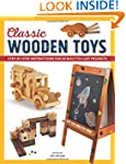 Classic Wooden Toys: Step-by-Step Ins...