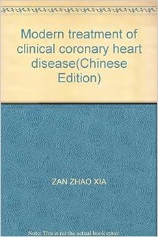 Modern treatment of clinical coronary heart disease