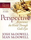Perspective--Experience the World Through God's Eyes (The Unshakable Truth® Journey Growth Guides) (0736943501) by McDowell, Josh