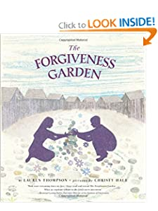 The Forgiveness Garden by Lauren Thompson and Christy Hale