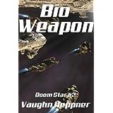 Bio-Weapon (Doom Star 2) ~ Vaughn Heppner