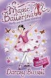 Holly and the Rose Garden (Magic Ballerina, Book 16)