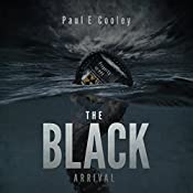 The Black: Arrival: Volume 2 | Paul E. Cooley