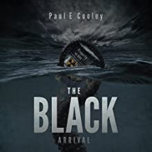 The Black: Arrival: Volume 2 (       UNABRIDGED) by Paul E. Cooley Narrated by Paul E. Cooley