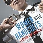 Women with Handcuffs: Lesbian Cop Erotica | Sacchi Green