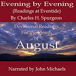 Evening by Evening: Readings for the Month of August (Readings at Eventide) | [Charles Haddon Spurgeon]