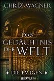 'Die Ewigen - Das Gedächtnis der Welt' von 'Chriz Wagner'